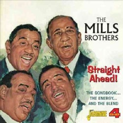 Mills Brothers - Straight Ahead!: The Songbook, the Energy & the Blend