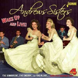 Andrews Sisters - Wake Up and Live!: The Songbook, the Energy & the Blend
