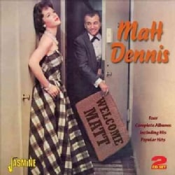 Matt Dennis - Plays & Sings/Rodgers & Hart/Dennis, Anyone/Welcome
