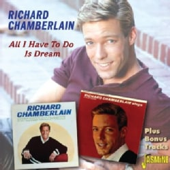 Richard Chamberlain - All I Have To Do Is Dream/All His Hits & More