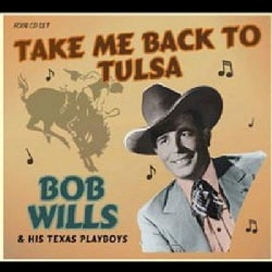 Bob & His Texas Playboys Wills - Take ME Back to Tulsa