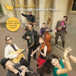 She'Koyokh Klezmer Ensemble - Wild Goats & Unmarried Women