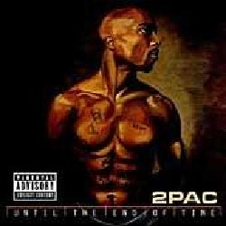 Tupac Shakur - Until the End of Time (Parental Advisory)