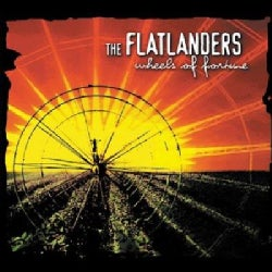Flatlanders - Wheels of Fortune