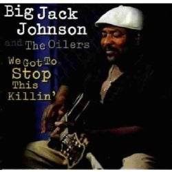 Big Jack Johnson - We Got to Stop This Killin