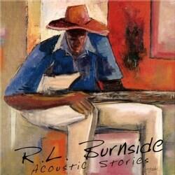 R.L. Burnside - Acoustic Stories