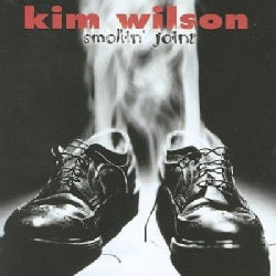 Kim Wilson - Smokin Joint