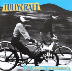 Tullycraft - Old Traditions New Standards