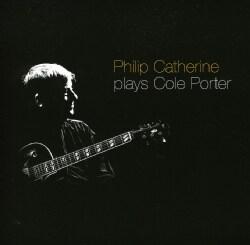 Philip Catherine - Philip Catherine Plays Cole Porter