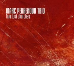 Marc Trio Perrenoud - Two Lost Churches