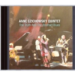 Anne Czichowsky - The Truth and the Abstract Blues
