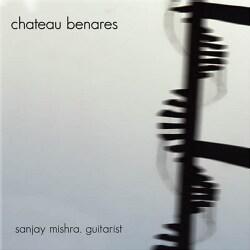 Sanjay Mishra - Chateau Benares