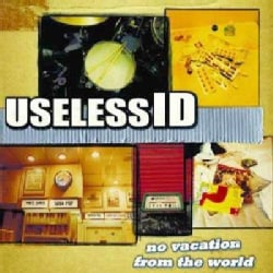 Useless I.D. - No Vacation from the World