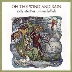 Jody Stecher - Oh the Wind & Rain