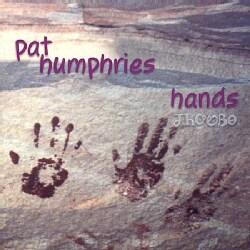 Pat Humphries - Hands