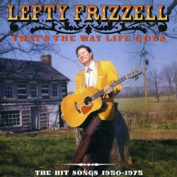 Lefty Frizzell - That's The Way Life Goes