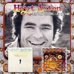 Hoyt Axton - Less Than The Song/Life Machine