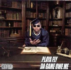 Playa Fly - Da Game Owe Me (Parental Advisory)