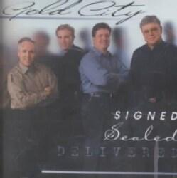 Gold City - Signed Sealed Delivered