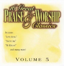 Various - 16 Great Praise and Worship Classics: Vol. 5