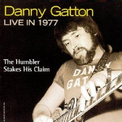 Danny Gatton - Danny Gatton Live in 1977- The Humbler Stakes His Claim