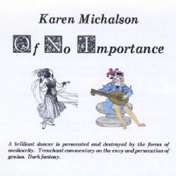 KAREN MICHALSON - OF NO IMPORTANCE