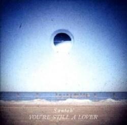 Santah - You're Still A Lover