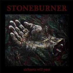 Stoneburner - Sickness Will Pass