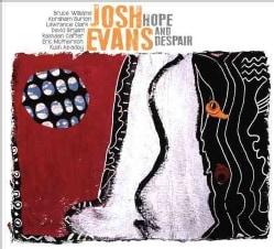 Josh Evans - Hope and Despair