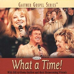 Bill & Gloria Gaither - What a Time!