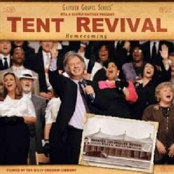 Bill & Gloria Gaither - A Tent Revival Homecoming