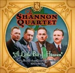 Shannon Quartet - A Little Bit Of Heaven: Early Barbershop Quartet Recordings 1925-1928