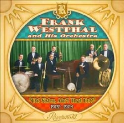 Frank And His Orchestra Westphal - Oh! Sister, Ain't That Hot! 1922-1924