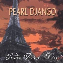 Pearl Django - Under Paris Skies