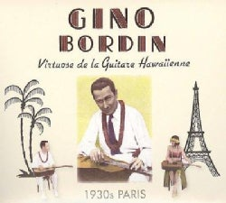Gino Bordin - Virtuose De La Guitare Hawaiienne: Paris 1930s