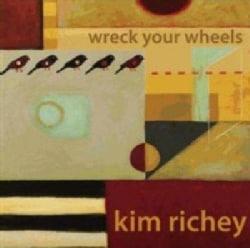 Kim Richey - Wreck Your Wheels