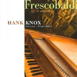 Hank Knox - Frescobaldi: Affetti cantabile