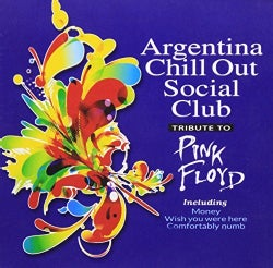 ARGENTINA CHILL OUT - TRIBUTE TO PINK FLOYD/VAR - ARGENTINA CHILL OUT - TRIBUTE TO PINK FLOYD/VAR