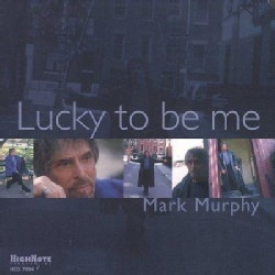 Mark Murphy - Lucky to Be ME