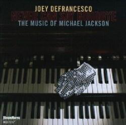 Joey Defrancesco - Never Can Say Goodbye: The Music of Michael Jackson