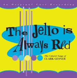 Winston Clark - The Jello is Always Red- The Cabaret Songs of Clark Gesner (OST)
