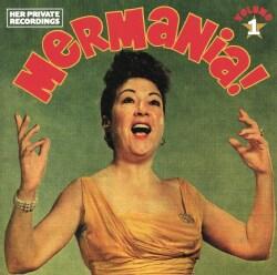 Ethel Merman - Mermania! Volume 1- Her Private Recordings