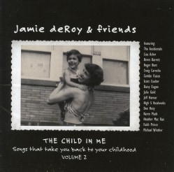 Jamie Deroy - The Child in Me- Songs That Take You Back To Your Childhood, Volume 2