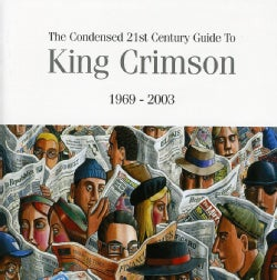 King Crimson - The Condensed 21st Century Guide to King Crimson (1969-2003)