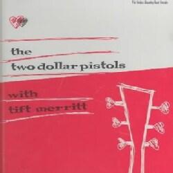 Two Dollar Pistols - With Tift Merritt