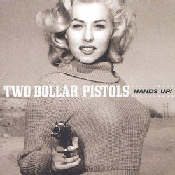 Two Dollar Pistols - Hands Up