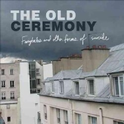 Old Ceremony - Fairytales And Other Forms Of Suicide