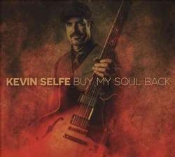 Kevin Selfe - Buy My Soul Back
