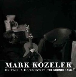 Mark Kozelek - Mark Kozelek On Tour: The Soundtrack