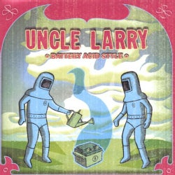 UNCLE LARRY - BATTERY ACID STYLE